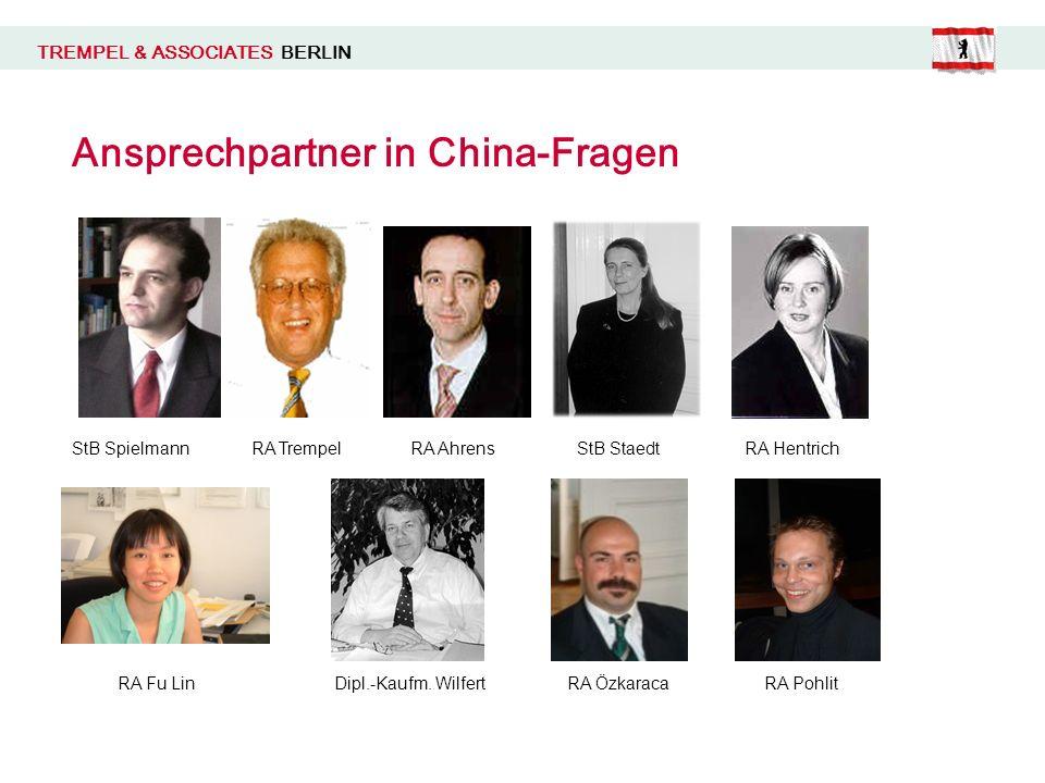 TREMPEL & ASSOCIATES BERLIN Ansprechpartner in China-Fragen StB Spielmann RA Fu Lin RA TrempelRA AhrensStB Staedt Dipl.-Kaufm.