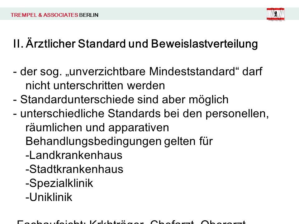 II. Ärztlicher Standard und Beweislastverteilung - der sog. unverzichtbare Mindeststandard darf nicht unterschritten werden - Standardunterschiede sin