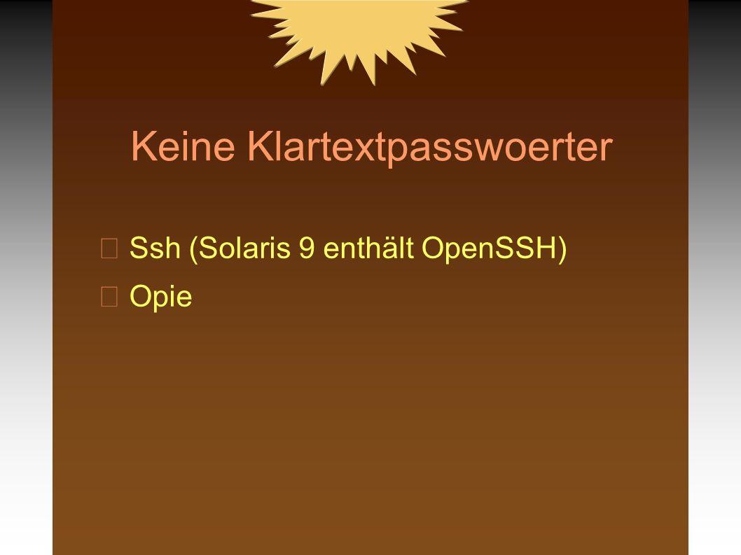 Keine Klartextpasswoerter Ssh (Solaris 9 enthält OpenSSH) Opie