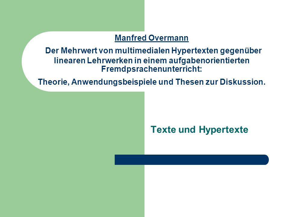 Manfred Overmann Der Mehrwert von multimedialen Hypertexten gegenüber linearen Lehrwerken in einem aufgabenorientierten Fremdpsrachenunterricht: Theor