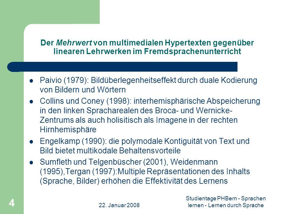 22. Januar 2008 Studientage PHBern - Sprachen lernen - Lernen durch Sprache 4 Der Mehrwert von multimedialen Hypertexten gegenüber linearen Lehrwerken