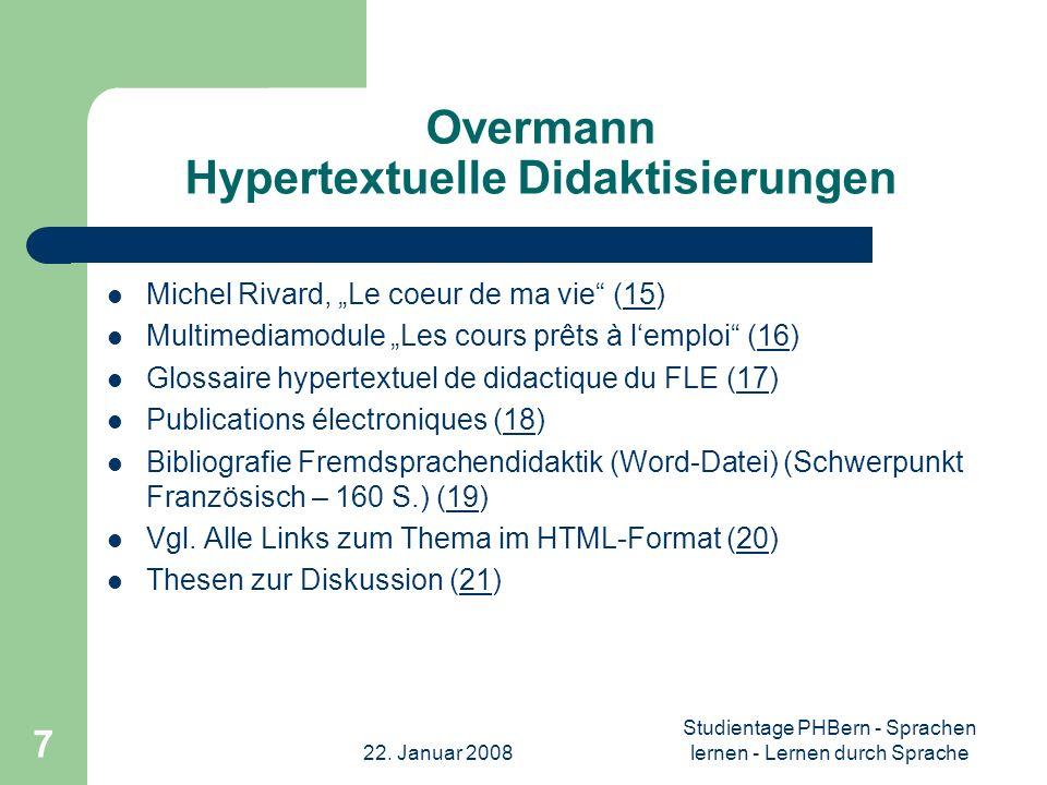 22. Januar 2008 Studientage PHBern - Sprachen lernen - Lernen durch Sprache 7 Overmann Hypertextuelle Didaktisierungen Michel Rivard, Le coeur de ma v