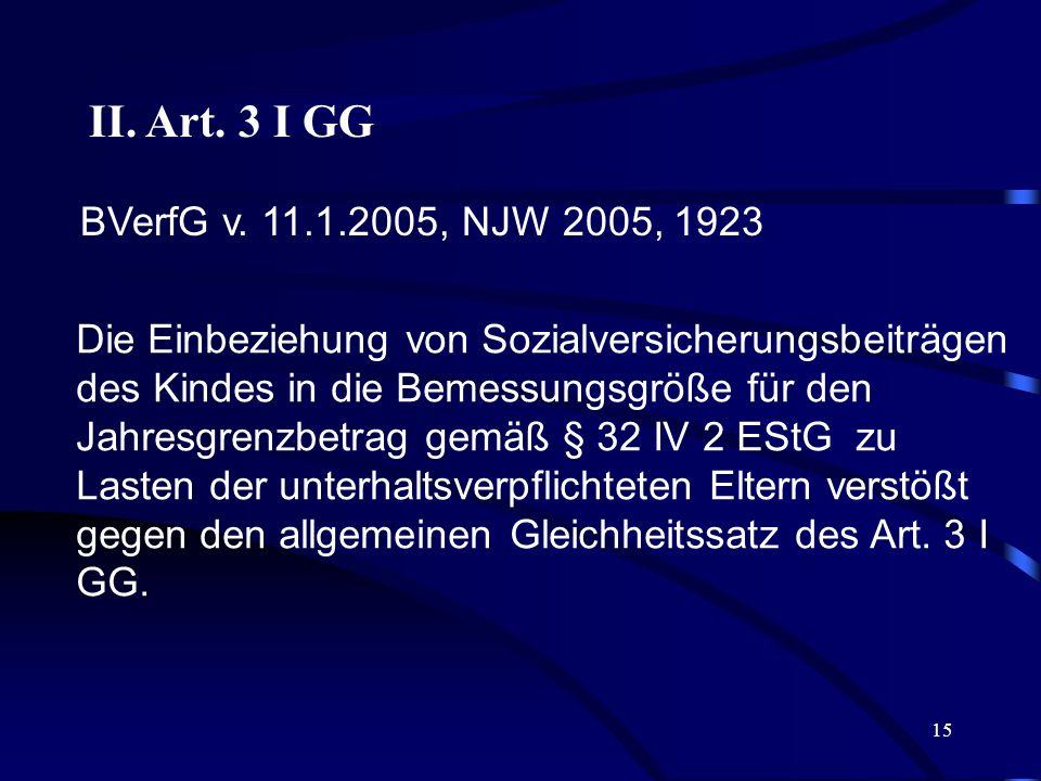 14 III. Art. 6 V GG Das BVerfG musste mehrfach eingreifen, vgl. Entscheidungen vom 07.05.1991, BVerfGE 84, 168 = NJW 1991, 1944 (zur elterlichen Sorge
