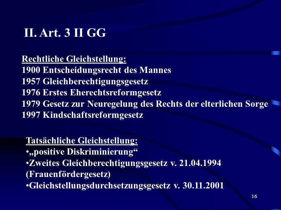 15 II. Art. 3 I GG BVerfG v. 11.1.2005, NJW 2005, 1923 Die Einbeziehung von Sozialversicherungsbeiträgen des Kindes in die Bemessungsgröße für den Jah