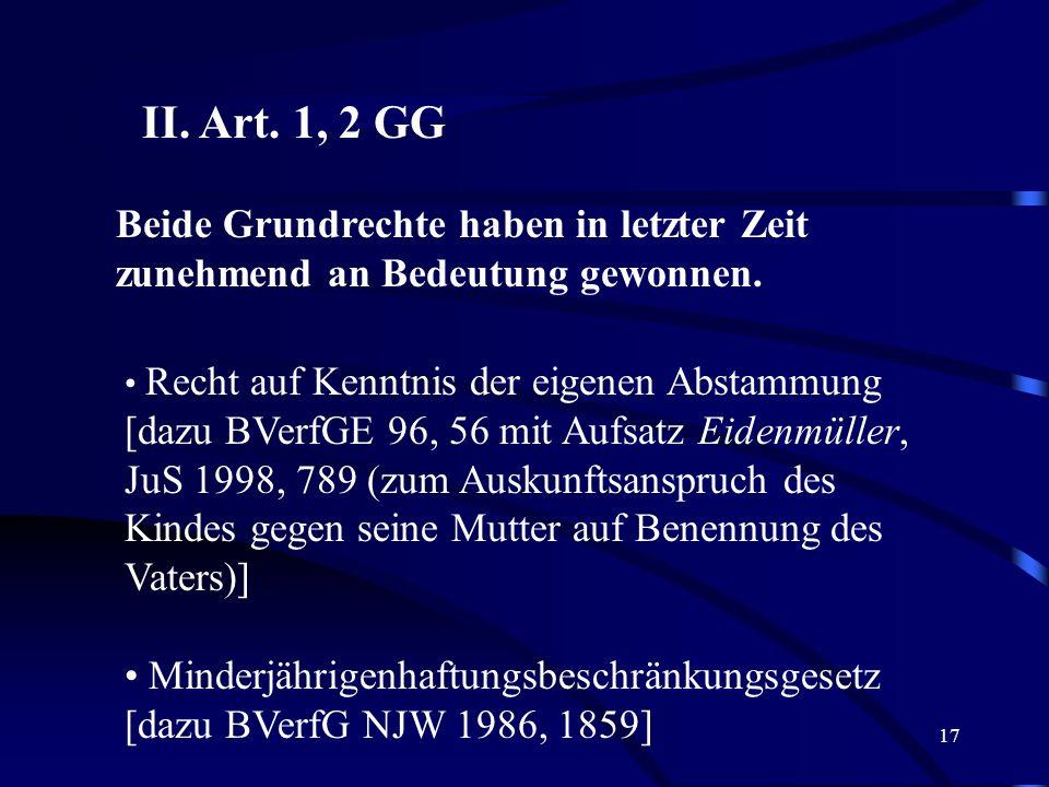 16 II. Art. 3 II GG Rechtliche Gleichstellung: 1900 Entscheidungsrecht des Mannes 1957 Gleichberechtigungsgesetz 1976 Erstes Eherechtsreformgesetz 197