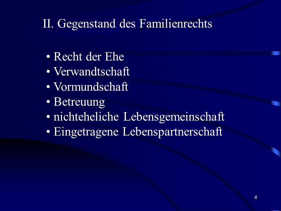 3 § 1 Gegenstand und Zweck des Familienrechts I. Bedeutung des Familienrechts Ehe und Familie als soziale Gegebenheiten: im Kern lange unverändert rec