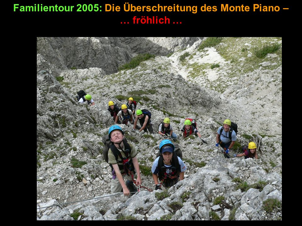 Familientour 2005: Die Überschreitung des Monte Piano – … fröhlich …