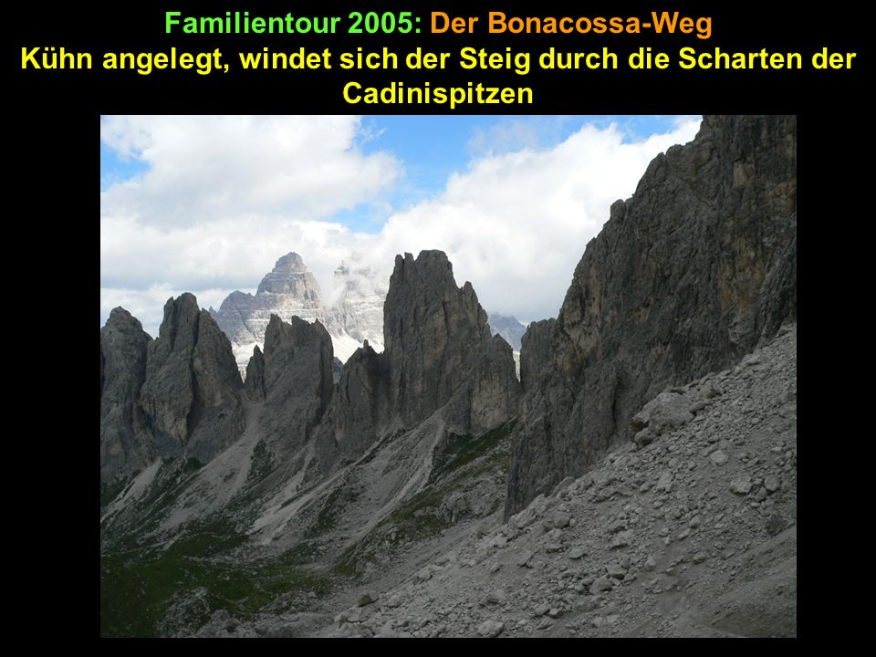 Familientour 2005: Der Bonacossa-Weg Kühn angelegt, windet sich der Steig durch die Scharten der Cadinispitzen