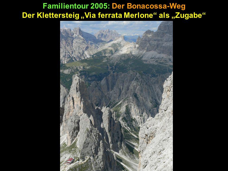 Familientour 2005: Der Bonacossa-Weg Der Klettersteig Via ferrata Merlone als Zugabe