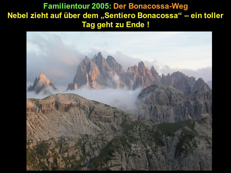 Familientour 2005: Der Bonacossa-Weg Nebel zieht auf über dem Sentiero Bonacossa – ein toller Tag geht zu Ende !