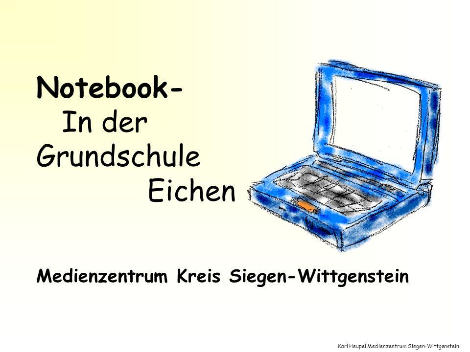 Karl Heupel Medienzentrum Siegen-Wittgenstein Notebook- In der Grundschule Eichen Medienzentrum Kreis Siegen-Wittgenstein