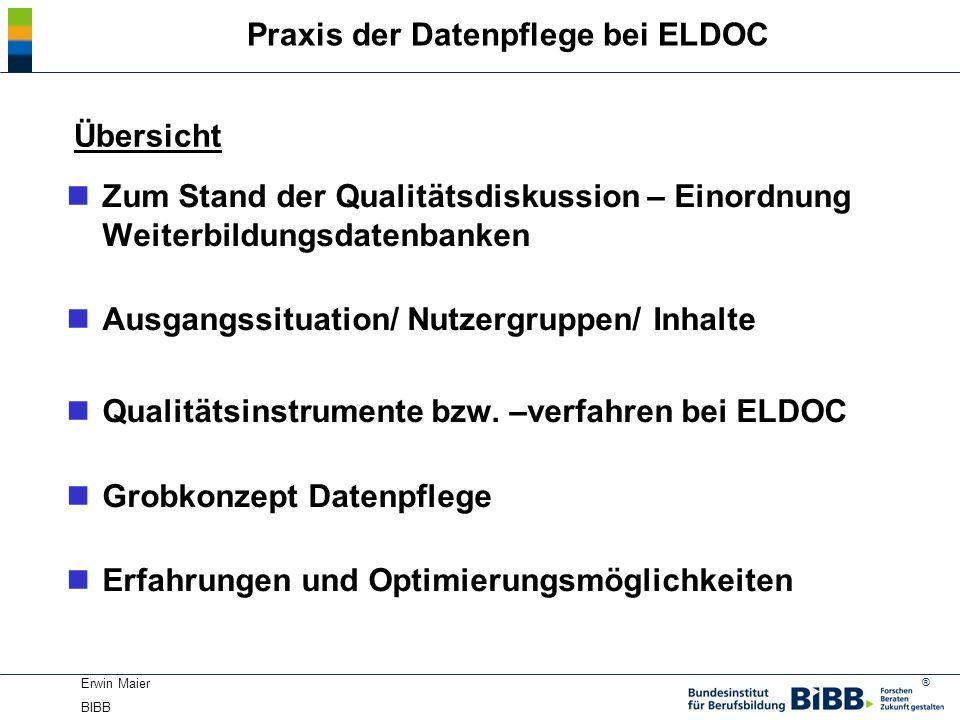 ® Erwin Maier BIBB nZum Stand der Qualitätsdiskussion – Einordnung Weiterbildungsdatenbanken nAusgangssituation/ Nutzergruppen/ Inhalte nQualitätsinst
