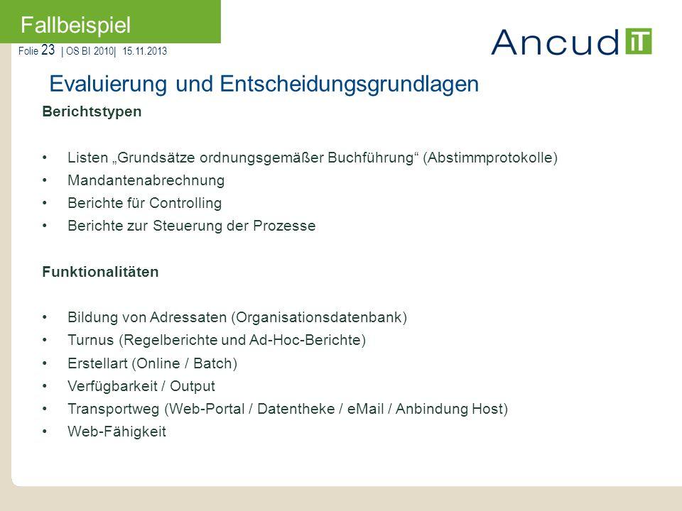 Folie 23   OS BI 2010  15.11.2013 Fallbeispiel Evaluierung und Entscheidungsgrundlagen Berichtstypen Listen Grundsätze ordnungsgemäßer Buchführung (Ab