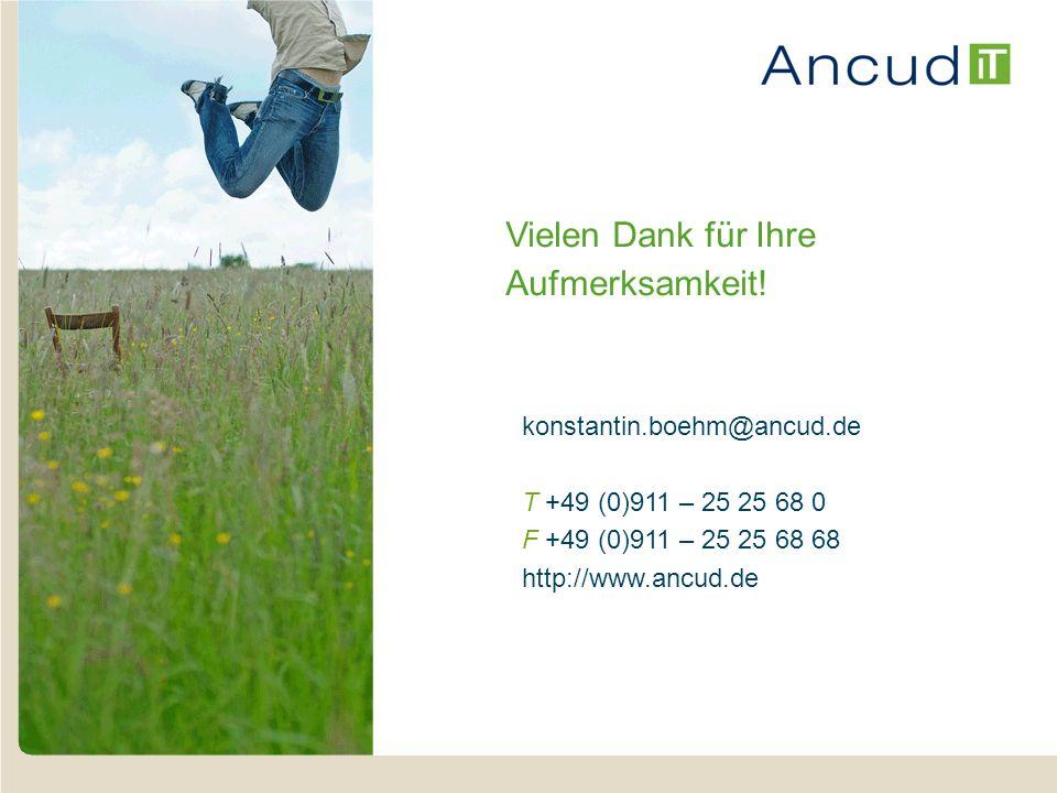 Vielen Dank für Ihre Aufmerksamkeit! konstantin.boehm@ancud.de T +49 (0)911 – 25 25 68 0 F +49 (0)911 – 25 25 68 68 http://www.ancud.de