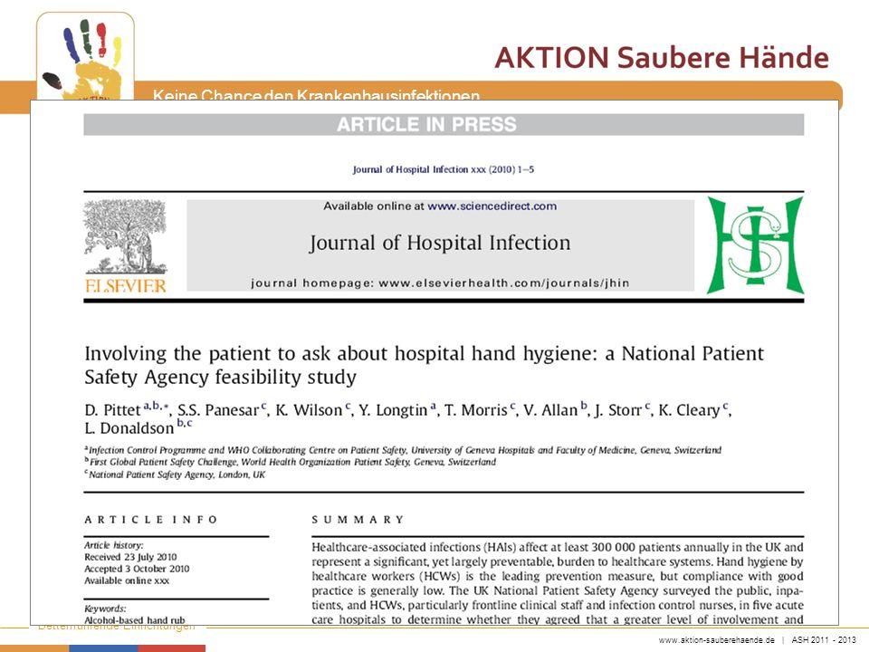 www.aktion-sauberehaende.de | ASH 2011 - 2013 Bettenführende Einrichtungen Keine Chance den Krankenhausinfektionen 40 Patienten mit MRSA Kolonisation bzw.