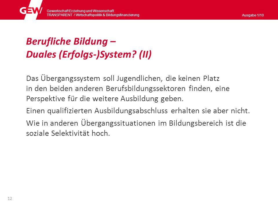Gewerkschaft Erziehung und Wissenschaft TRANSPARENT / Wirtschaftspolitik & Bildungsnanzierung Ausgabe 1/10 13
