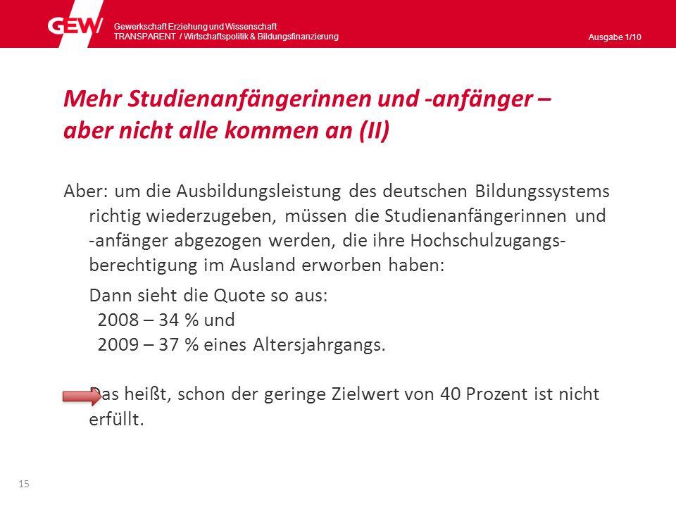 Gewerkschaft Erziehung und Wissenschaft TRANSPARENT / Wirtschaftspolitik & Bildungsnanzierung Ausgabe 1/10 16