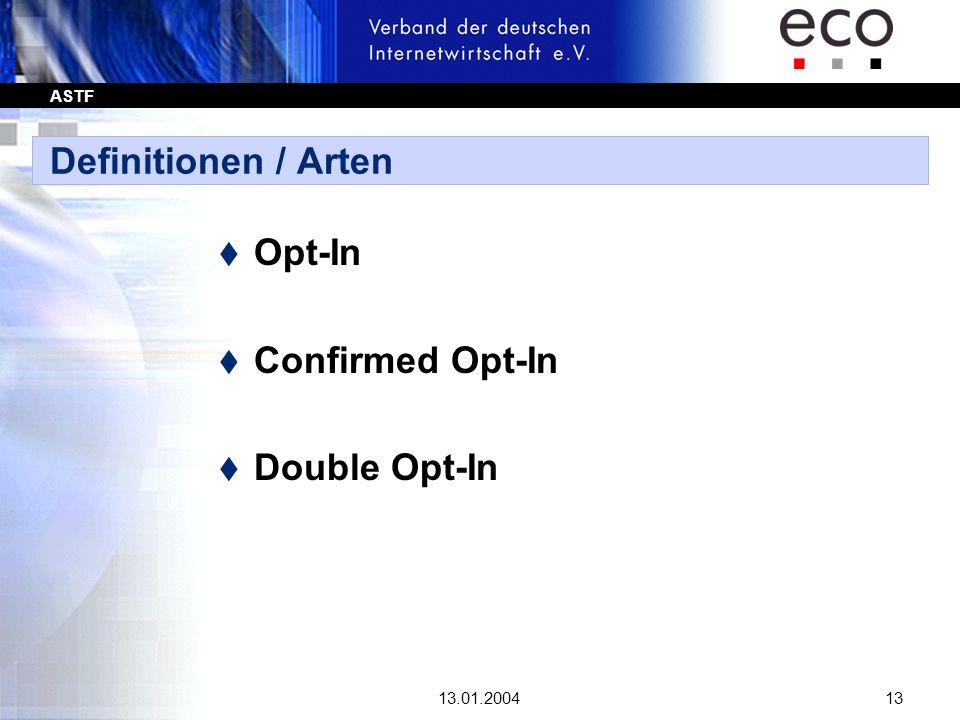 ASTF 13.01.200413 Definitionen / Arten t Opt-In t Confirmed Opt-In t Double Opt-In