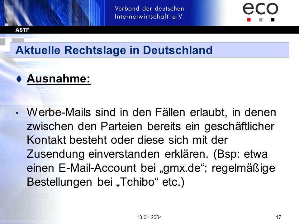 ASTF 13.01.200417 Aktuelle Rechtslage in Deutschland t Ausnahme: Werbe-Mails sind in den Fällen erlaubt, in denen zwischen den Parteien bereits ein ge