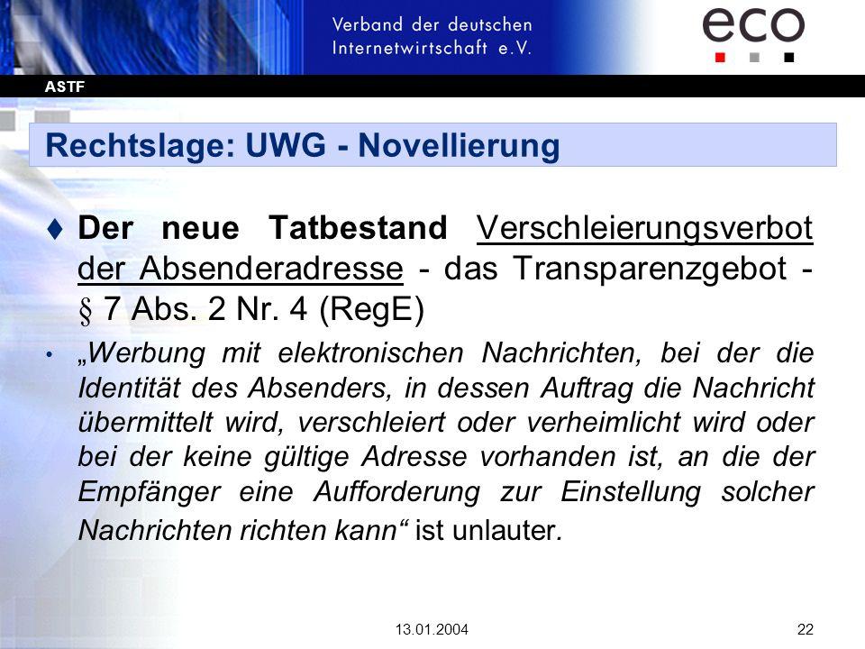 ASTF 13.01.200422 Rechtslage: UWG - Novellierung t Der neue Tatbestand Verschleierungsverbot der Absenderadresse - das Transparenzgebot - § 7 Abs. 2 N