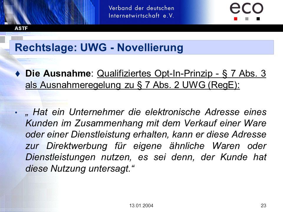 ASTF 13.01.200423 Rechtslage: UWG - Novellierung t Die Ausnahme: Qualifiziertes Opt-In-Prinzip - § 7 Abs. 3 als Ausnahmeregelung zu § 7 Abs. 2 UWG (Re