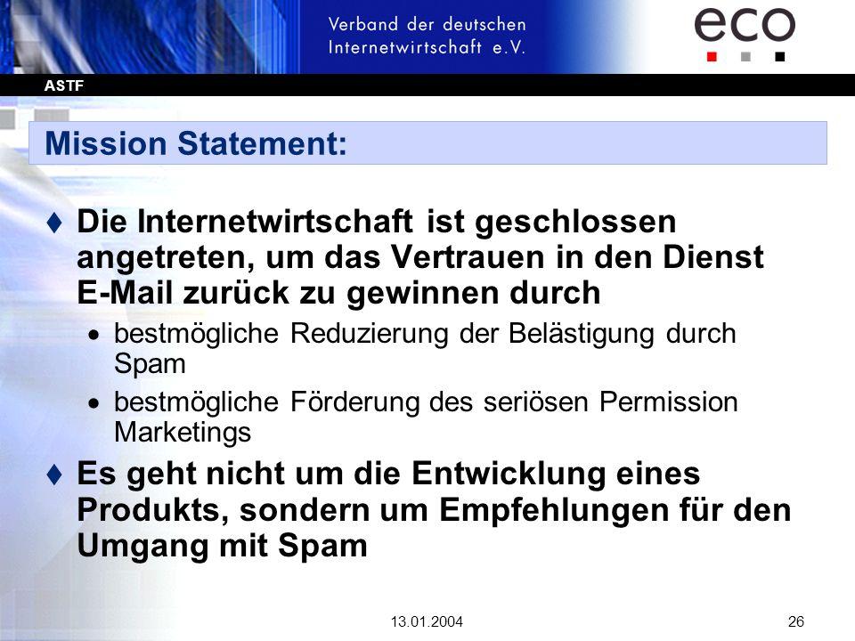ASTF 13.01.200426 Mission Statement: t Die Internetwirtschaft ist geschlossen angetreten, um das Vertrauen in den Dienst E-Mail zurück zu gewinnen dur