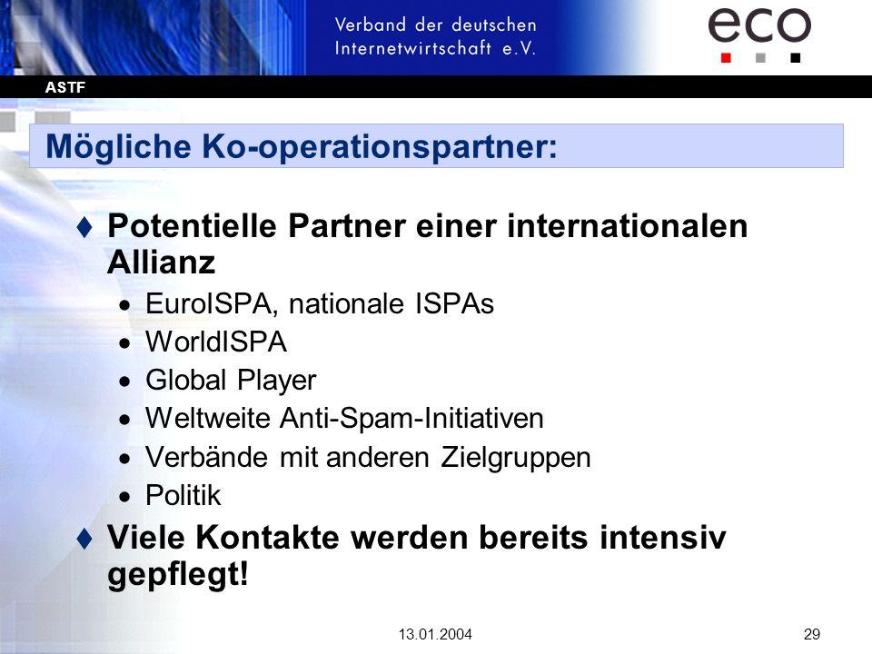 ASTF 13.01.200429 Mögliche Ko-operationspartner: t Potentielle Partner einer internationalen Allianz EuroISPA, nationale ISPAs WorldISPA Global Player