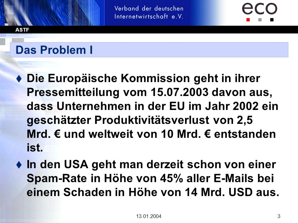 ASTF 13.01.20044 Das Problem II t Verlust von Vertrauen in die elektronische Kommunikation.