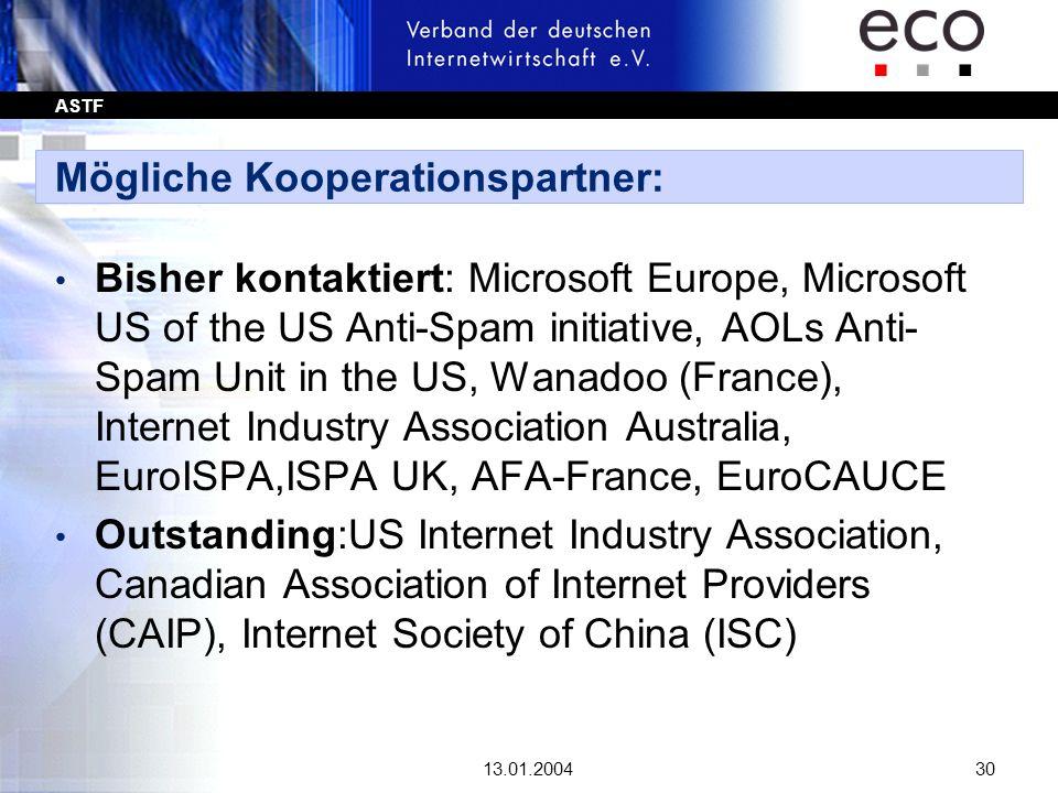 ASTF 13.01.200430 Mögliche Kooperationspartner: Bisher kontaktiert: Microsoft Europe, Microsoft US of the US Anti-Spam initiative, AOLs Anti- Spam Uni