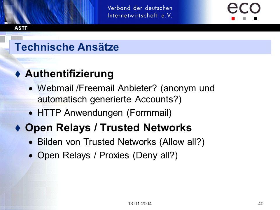 ASTF 13.01.200440 Technische Ansätze t Authentifizierung Webmail /Freemail Anbieter? (anonym und automatisch generierte Accounts?) HTTP Anwendungen (F