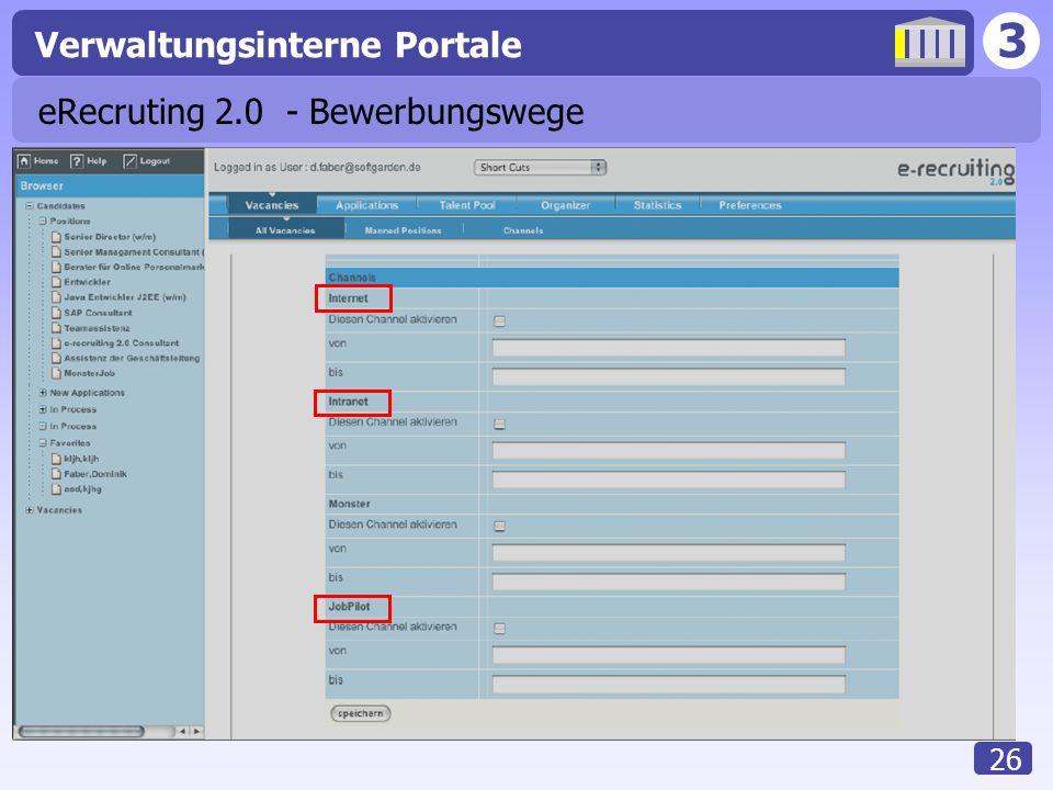 3 Verwaltungsinterne Portale 26 eRecruting 2.0 - Bewerbungswege