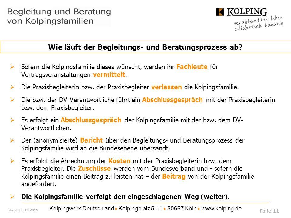 Kolpingwerk Deutschland Kolpingplatz 5-11 50667 Köln www.kolping.de Stand: 05.10.2011 Sofern die Kolpingsfamilie dieses wünscht, werden ihr Fachleute