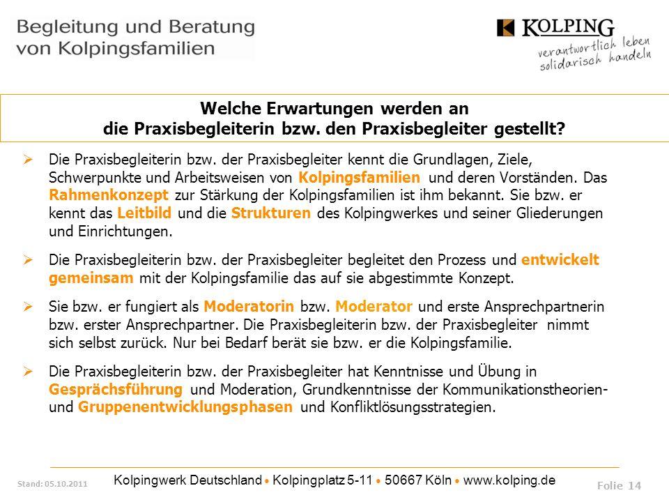 Kolpingwerk Deutschland Kolpingplatz 5-11 50667 Köln www.kolping.de Stand: 05.10.2011 Die Praxisbegleiterin bzw. der Praxisbegleiter kennt die Grundla