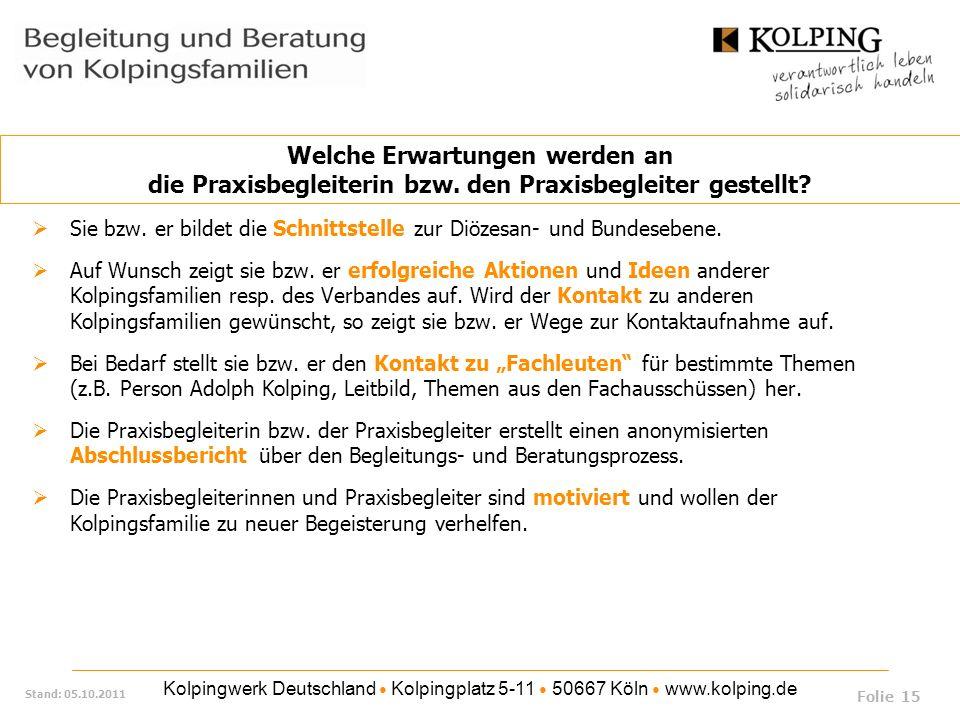 Kolpingwerk Deutschland Kolpingplatz 5-11 50667 Köln www.kolping.de Stand: 05.10.2011 Sie bzw. er bildet die Schnittstelle zur Diözesan- und Bundesebe