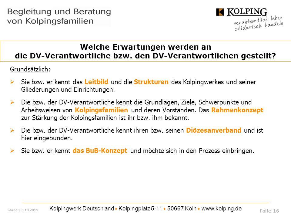 Kolpingwerk Deutschland Kolpingplatz 5-11 50667 Köln www.kolping.de Stand: 05.10.2011 Grundsätzlich: Sie bzw. er kennt das Leitbild und die Strukturen