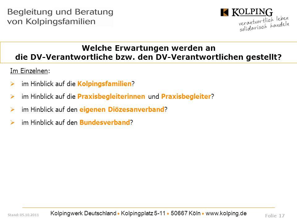 Kolpingwerk Deutschland Kolpingplatz 5-11 50667 Köln www.kolping.de Stand: 05.10.2011 Im Einzelnen: im Hinblick auf die Kolpingsfamilien? im Hinblick