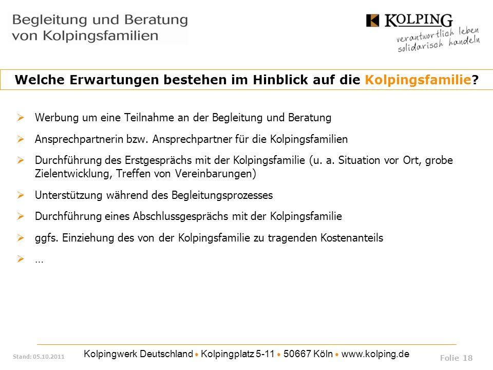 Kolpingwerk Deutschland Kolpingplatz 5-11 50667 Köln www.kolping.de Stand: 05.10.2011 Werbung um eine Teilnahme an der Begleitung und Beratung Ansprec