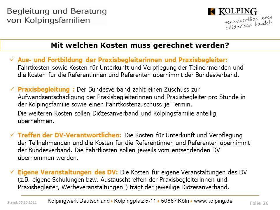 Kolpingwerk Deutschland Kolpingplatz 5-11 50667 Köln www.kolping.de Stand: 05.10.2011 Aus- und Fortbildung der Praxisbegleiterinnen und Praxisbegleite