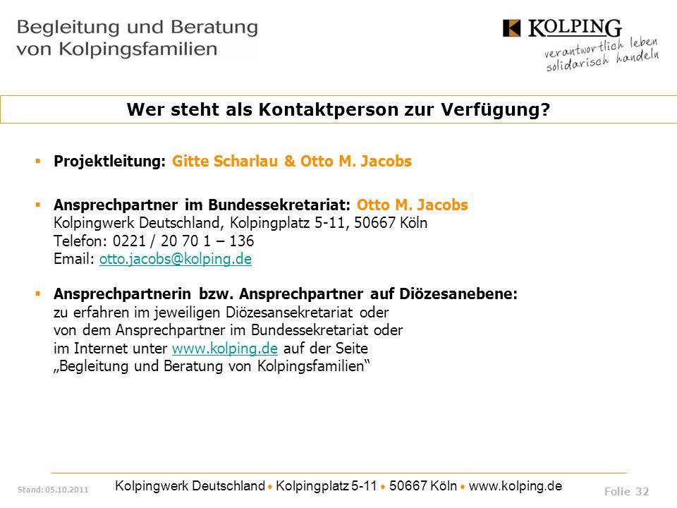Kolpingwerk Deutschland Kolpingplatz 5-11 50667 Köln www.kolping.de Stand: 05.10.2011 Projektleitung: Gitte Scharlau & Otto M. Jacobs Ansprechpartner