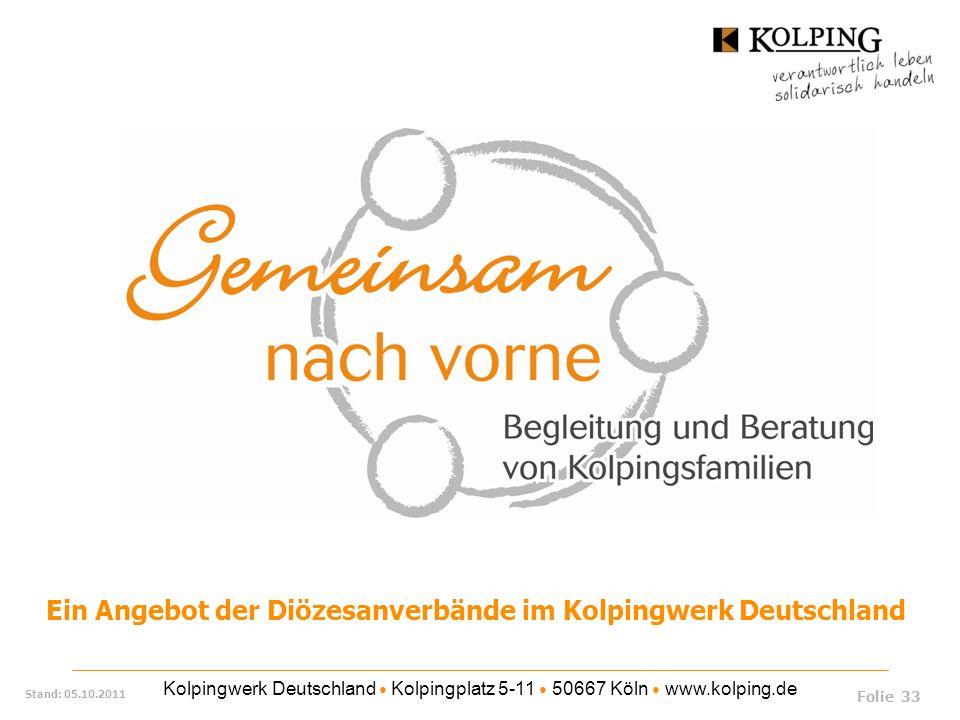 Kolpingwerk Deutschland Kolpingplatz 5-11 50667 Köln www.kolping.de Stand: 05.10.2011 Ein Angebot der Diözesanverbände im Kolpingwerk Deutschland Kolp