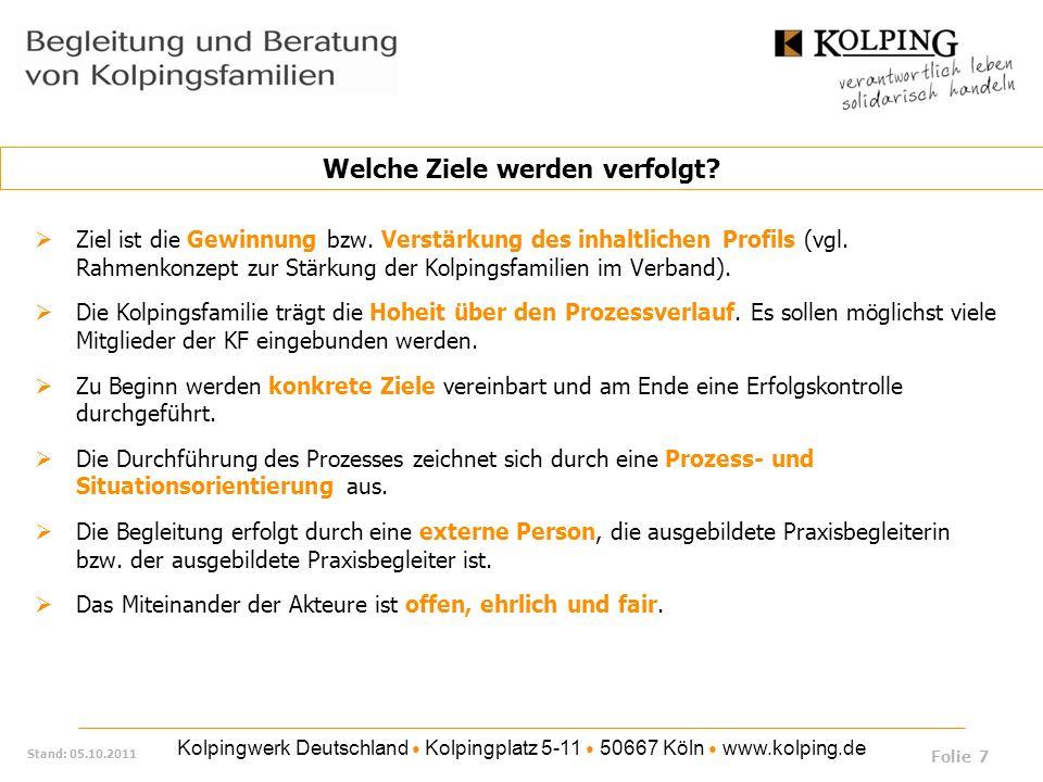 Kolpingwerk Deutschland Kolpingplatz 5-11 50667 Köln www.kolping.de Stand: 05.10.2011 Welche Ziele werden verfolgt ? Ziel ist die Gewinnung bzw. Verst