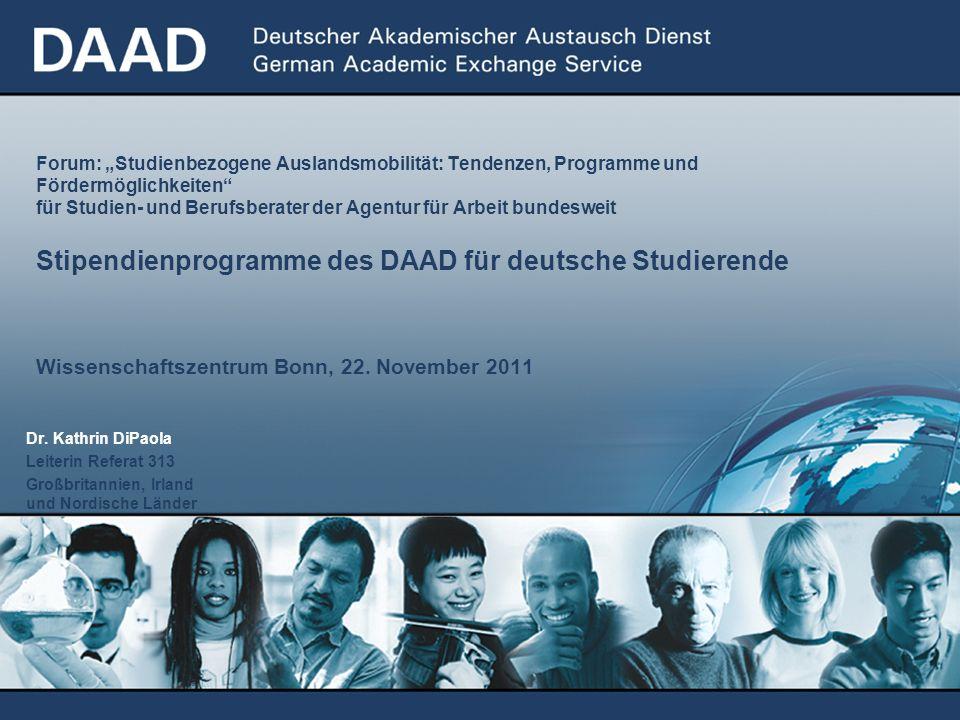 Dr. Kathrin DiPaola Leiterin Referat 313 Großbritannien, Irland und Nordische Länder Forum: Studienbezogene Auslandsmobilität: Tendenzen, Programme un