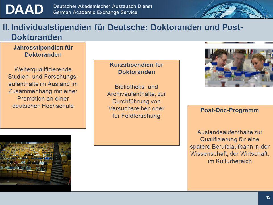 15 II. Individualstipendien für Deutsche: Doktoranden und Post- …Doktoranden 15 Jahresstipendien für Doktoranden Weiterqualifizierende Studien- und Fo