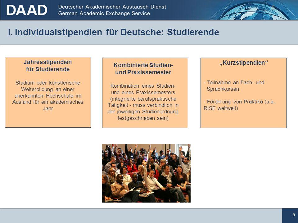 5 I. Individualstipendien für Deutsche: Studierende 5 5 Jahresstipendien für Studierende Studium oder künstlerische Weiterbildung an einer anerkannten