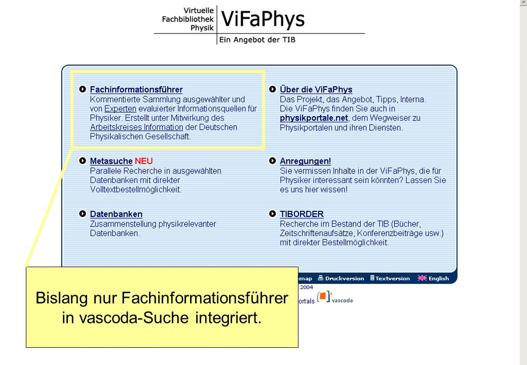 Tamara Pianos Mai 2005 vifaphys Bislang nur Fachinformationsführer in vascoda-Suche integriert.