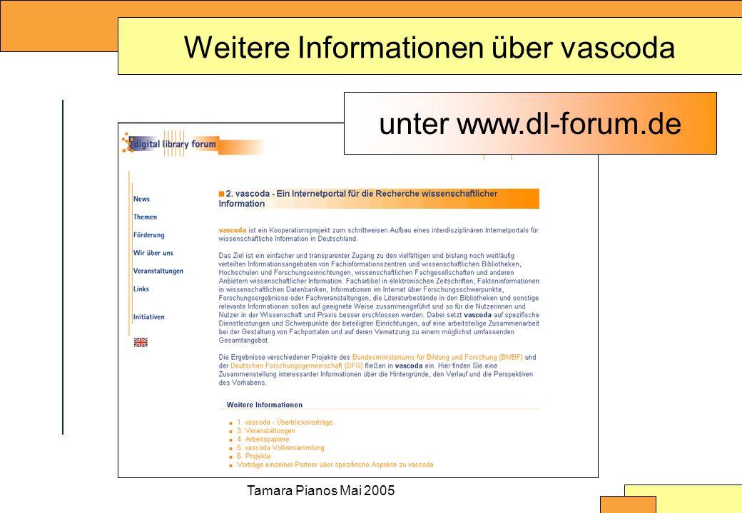 Tamara Pianos Mai 2005 Weitere Informationen über vascoda unter www.dl-forum.de