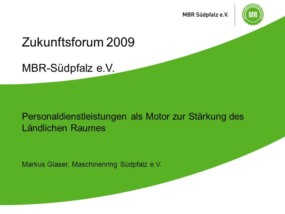 | 2 | 21.01.2009 Zukunftsforum 2009 -MBR-Südpfalz e.V.