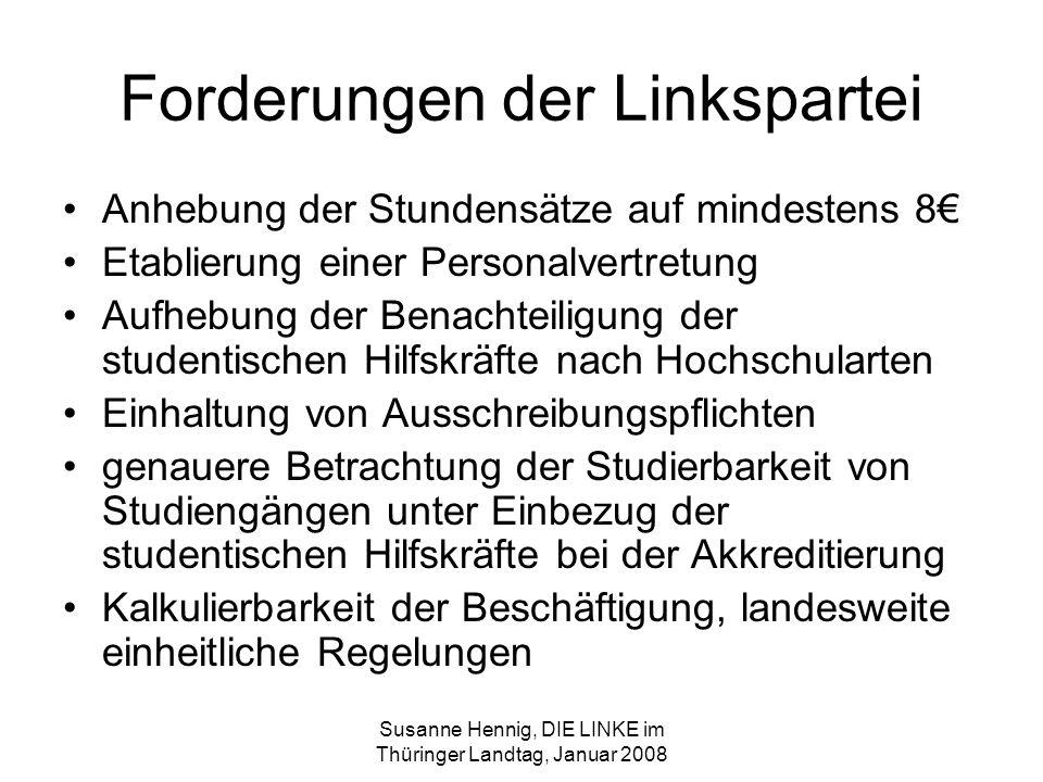Susanne Hennig, DIE LINKE im Thüringer Landtag, Januar 2008 Forderungen der Linkspartei Anhebung der Stundensätze auf mindestens 8 Etablierung einer P