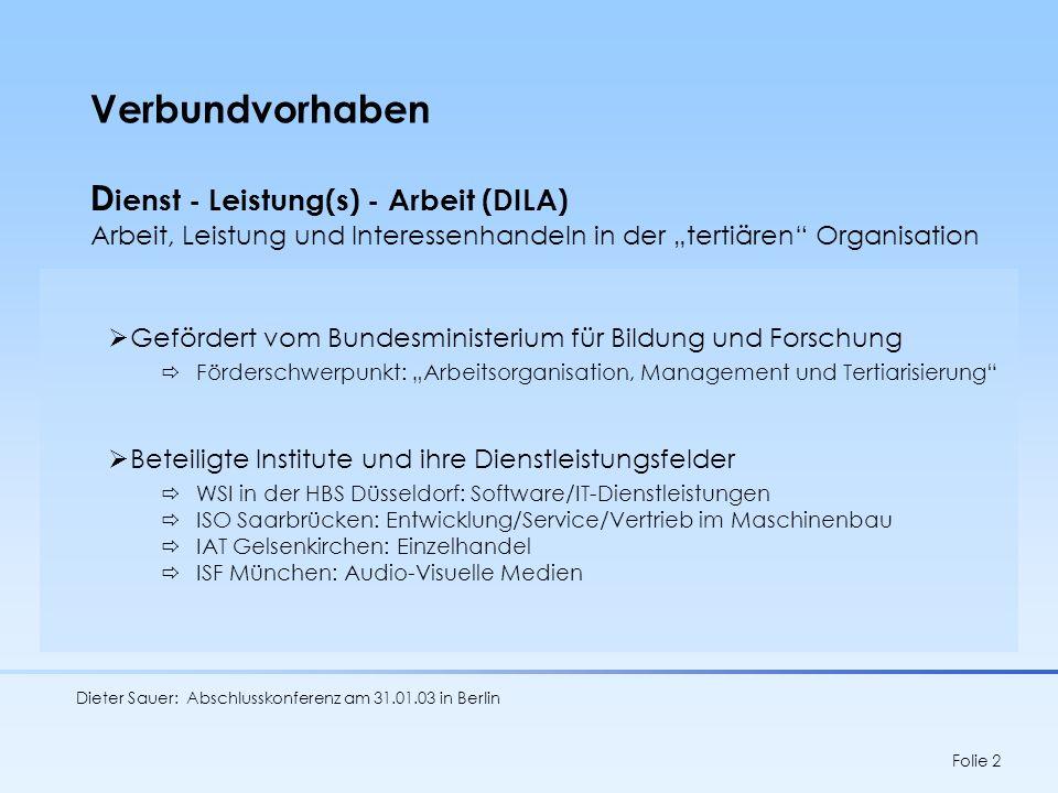 Dieter Sauer: Abschlusskonferenz am 31.01.03 in Berlin Folie 3 Zentrale Fragestellungen der Untersuchung (I) 1Wie werden die Prinzipien der Kundenorientierung und Flexibilität in der Struktur der Unternehmensorganisation umgesetzt und welche Anforderungen oder Probleme ergeben sich dabei für die Arbeitsorganisation und die Leistungsregulierung .