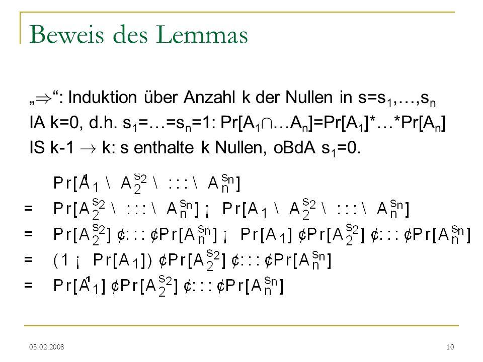 05.02.200810 Beweis des Lemmas ) : Induktion über Anzahl k der Nullen in s=s 1,…,s n IA k=0, d.h.